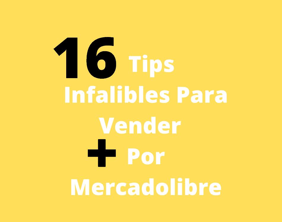 16 Tips Para Aumentar Tus Ventas En Mercadolibre
